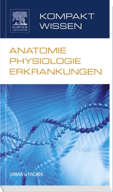 Kompaktwissen Anatomie Physiologie Erkrankungen - 9783437267833 ...