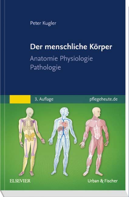 Der menschliche Körper - 9783437271120 | Elsevier GmbH