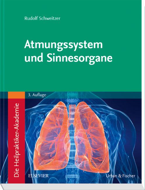 Die Heilpraktiker-Akademie. Atmungssystem und Sinnesorgane ...